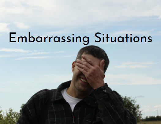 Embarrassing Situations